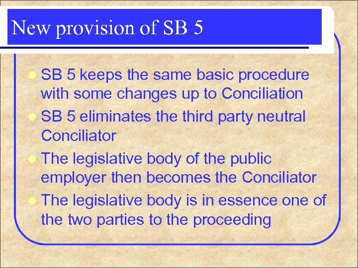 New provision of SB 5 l SB 5 keeps the same basic procedure with