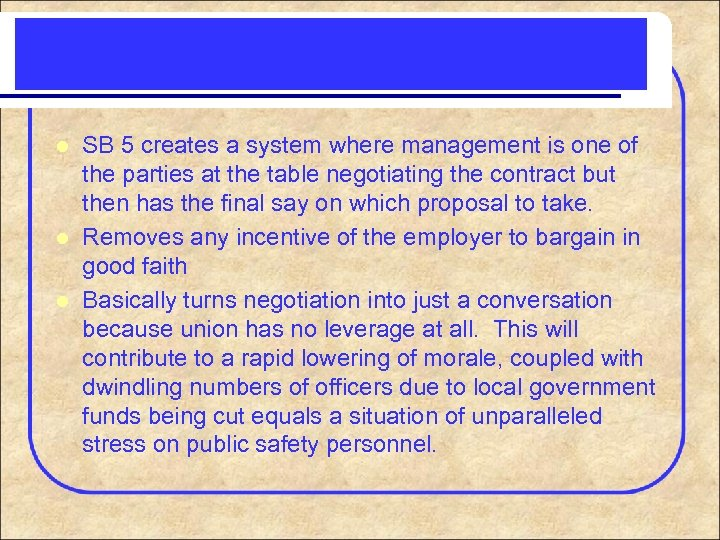 SB 5 creates a system where management is one of the parties at the