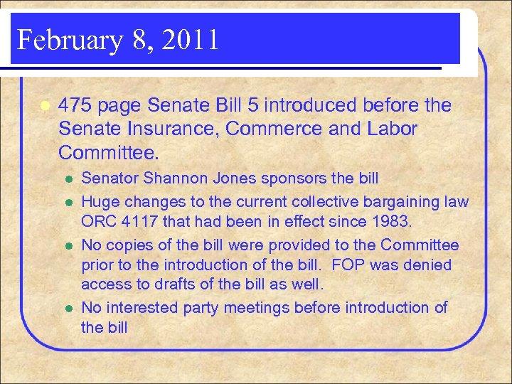 February 8, 2011 l 475 page Senate Bill 5 introduced before the Senate Insurance,
