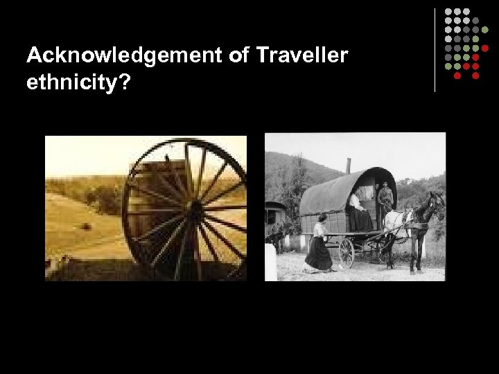 Acknowledgement of Traveller ethnicity?