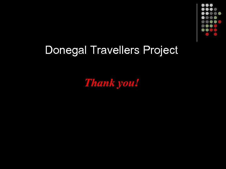 Donegal Travellers Project Thank you!