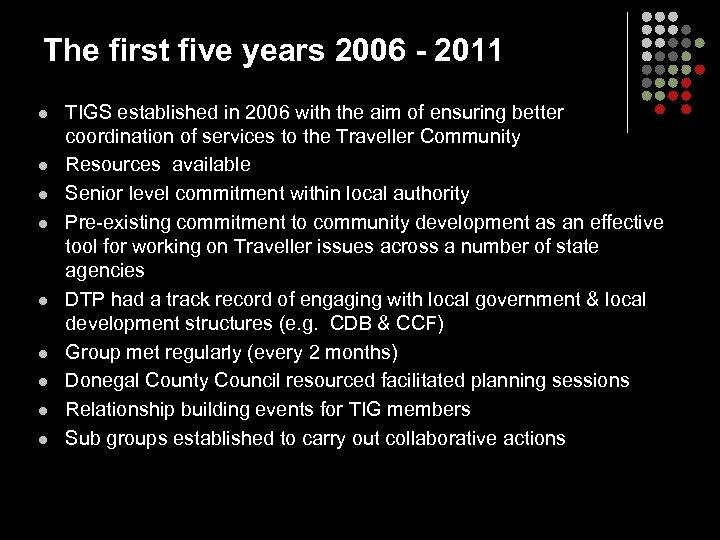 The first five years 2006 - 2011 l l l l l TIGS established