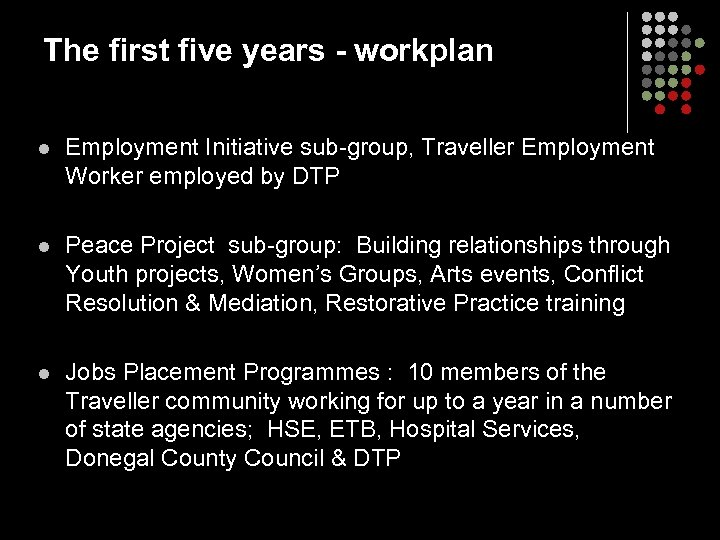 The first five years - workplan l Employment Initiative sub-group, Traveller Employment Worker employed
