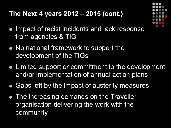 The Next 4 years 2012 – 2015 (cont. ) l Impact of racist incidents