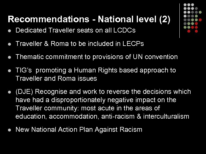 Recommendations - National level (2) l Dedicated Traveller seats on all LCDCs l Traveller