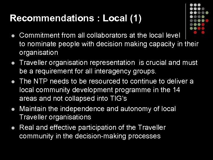 Recommendations : Local (1) l l l Commitment from all collaborators at the local