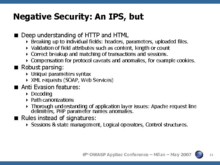 Negative Security: An IPS, but < Deep understanding of HTTP and HTML 4 Breaking