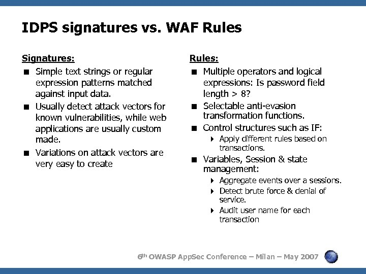 IDPS signatures vs. WAF Rules Signatures: < Simple text strings or regular expression patterns
