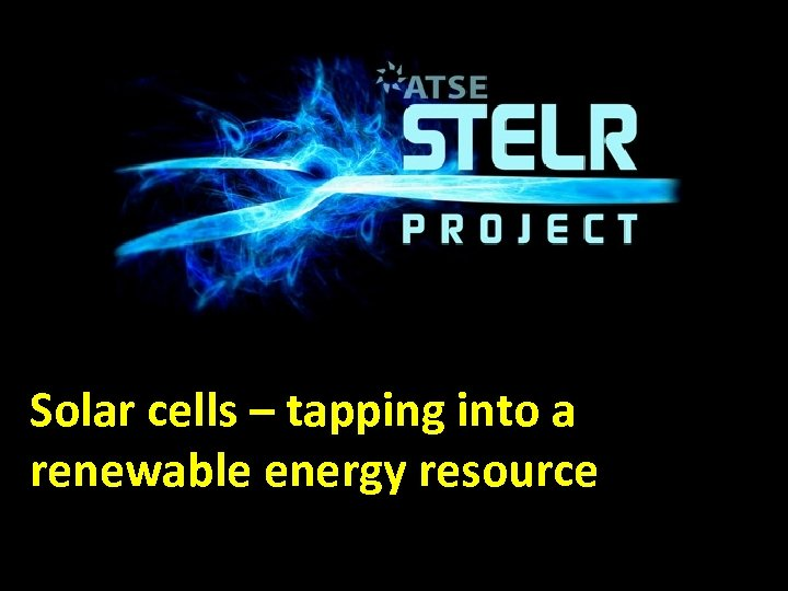 Solar cells – tapping into a renewable energy resource