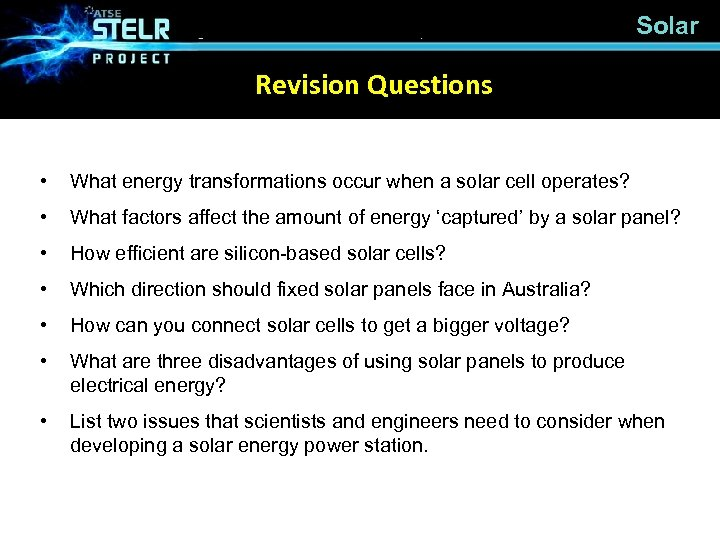 Solar Revision Questions • What energy transformations occur when a solar cell operates? •