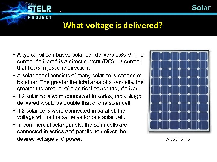 Solar What voltage is delivered? • A typical silicon-based solar cell delivers 0. 65