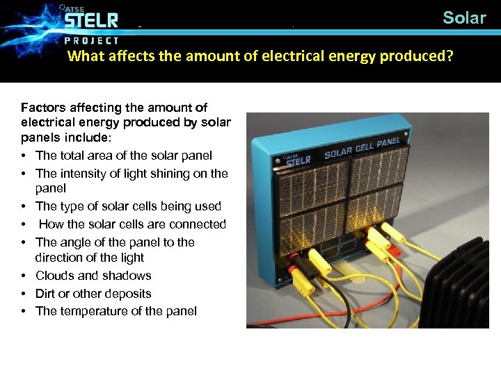 Solar What affects the amount of electrical energy produced? Factors affecting the amount of