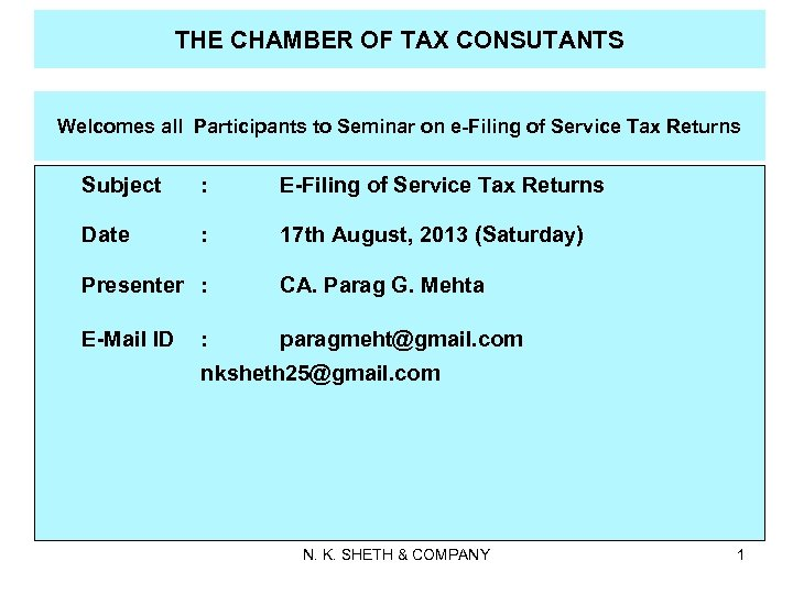 THE CHAMBER OF TAX CONSUTANTS Welcomes all Participants to Seminar on e-Filing of Service