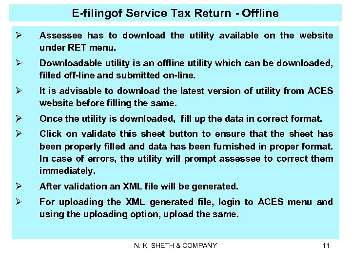E-filingof Service Tax Return - Offline Ø Assessee has to download the utility available