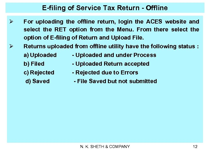 E-filing of Service Tax Return - Offline Ø Ø For uploading the offline return,