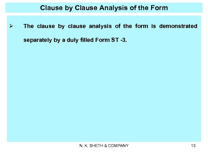 Clause by Clause Analysis of the Form Ø The clause by clause analysis of