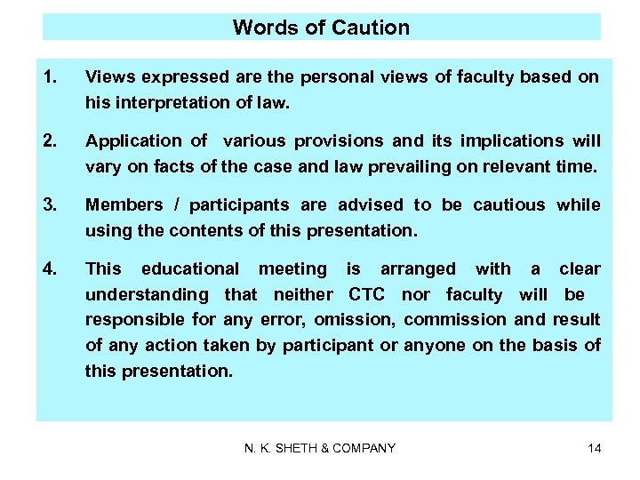 Words of Caution 1. Views expressed are the personal views of faculty based on