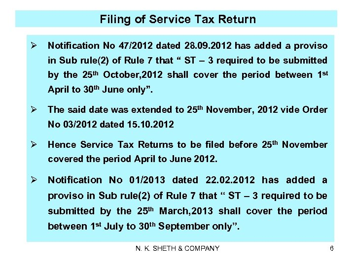 Filing of Service Tax Return Ø Notification No 47/2012 dated 28. 09. 2012 has