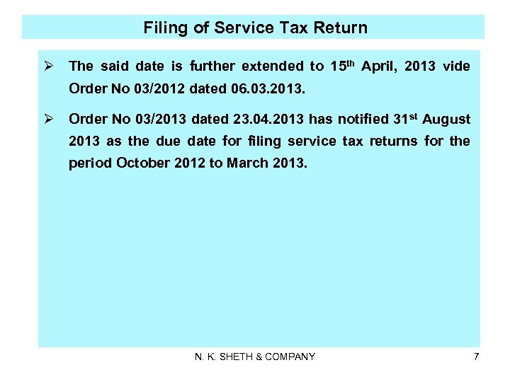 Filing of Service Tax Return Ø The said date is further extended to 15