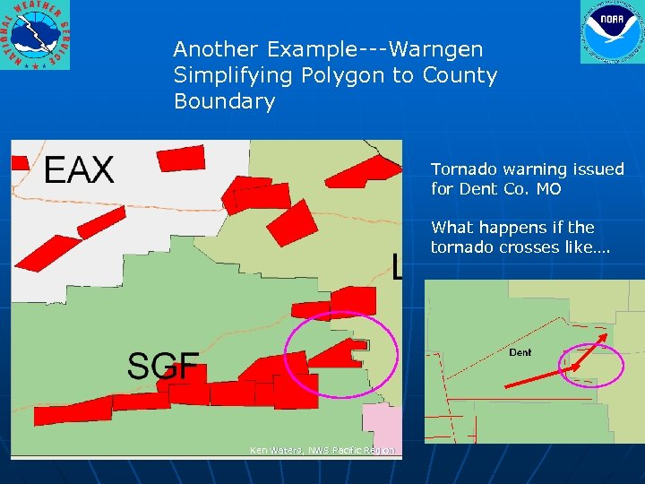 Another Example---Warngen Simplifying Polygon to County Boundary Tornado warning issued for Dent Co. MO