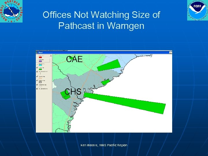 Offices Not Watching Size of Pathcast in Warngen Ken Waters, NWS Pacific Region