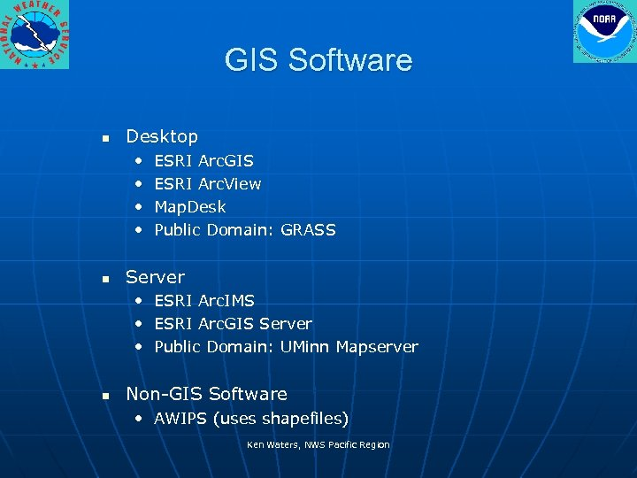 GIS Software n Desktop • • n ESRI Arc. GIS ESRI Arc. View Map.