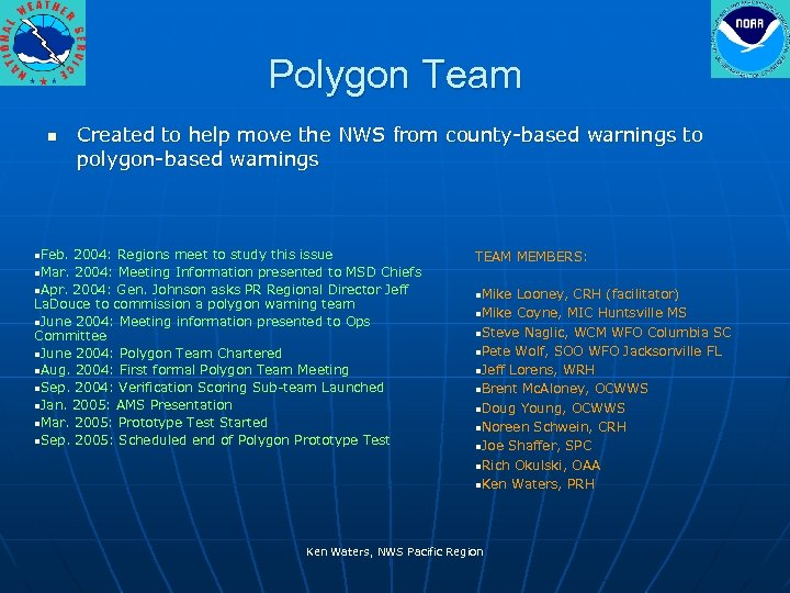 Polygon Team n n. Feb. Created to help move the NWS from county-based warnings