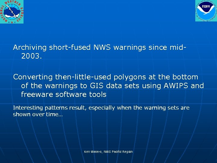 Archiving short-fused NWS warnings since mid 2003. Converting then-little-used polygons at the bottom of