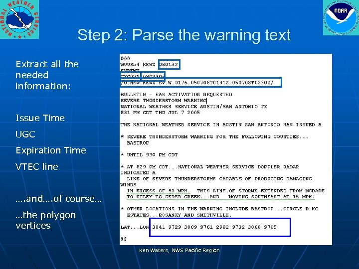 Step 2: Parse the warning text Extract all the needed information: Issue Time UGC