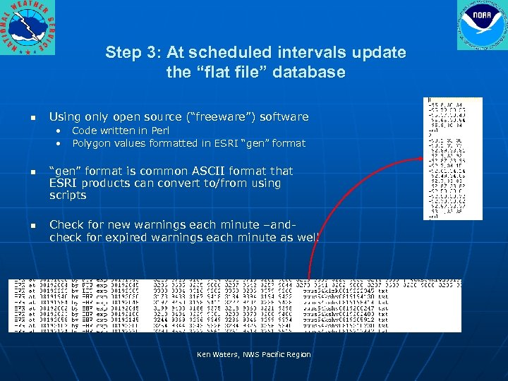 "Step 3: At scheduled intervals update the ""flat file"" database n Using only open"