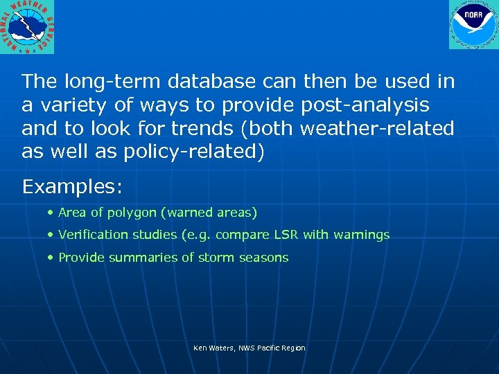 The long-term database can then be used in a variety of ways to provide