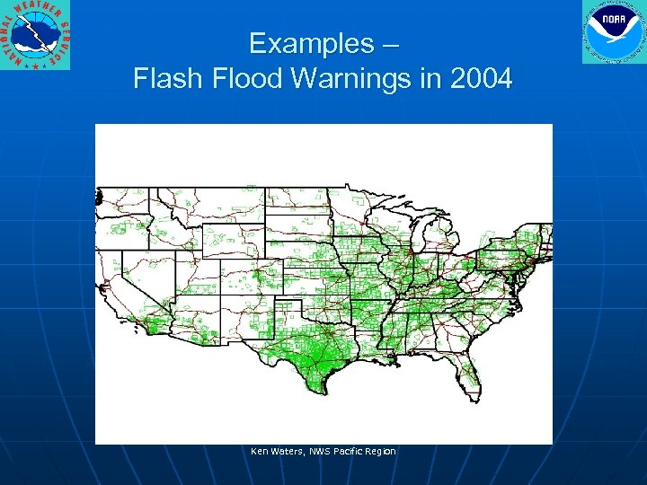 Examples – Flash Flood Warnings in 2004 Ken Waters, NWS Pacific Region