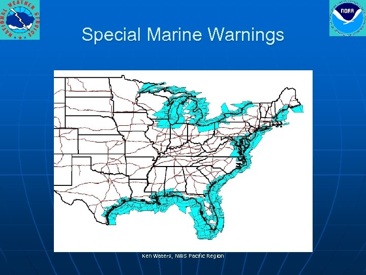 Special Marine Warnings Ken Waters, NWS Pacific Region