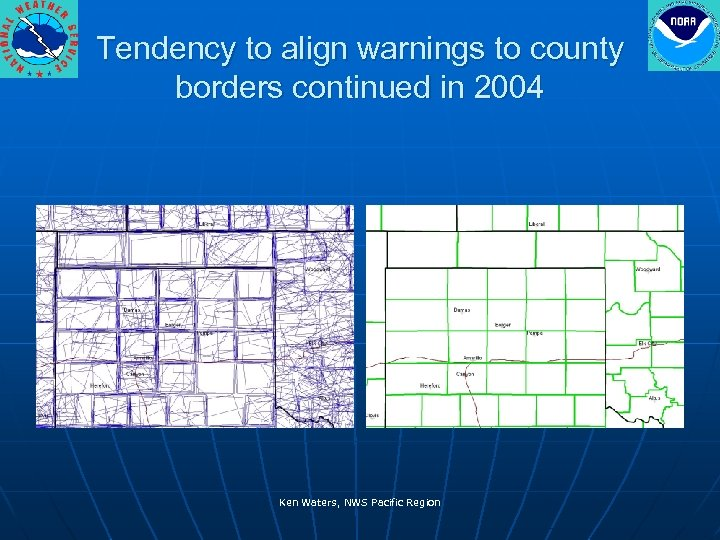 Tendency to align warnings to county borders continued in 2004 Ken Waters, NWS Pacific