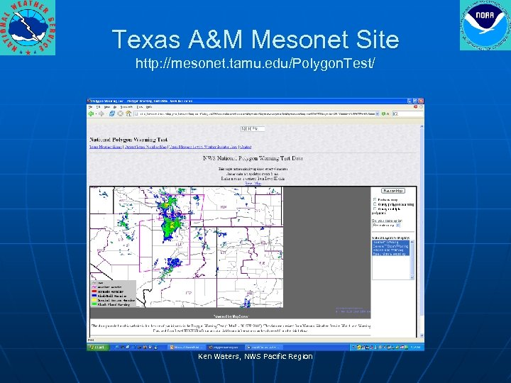 Texas A&M Mesonet Site http: //mesonet. tamu. edu/Polygon. Test/ Ken Waters, NWS Pacific Region