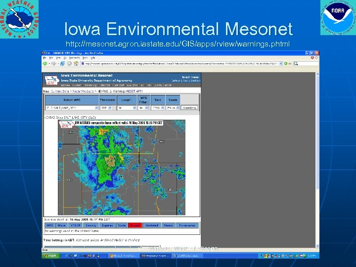 Iowa Environmental Mesonet http: //mesonet. agron. iastate. edu/GIS/apps/rview/warnings. phtml Ken Waters, NWS Pacific Region