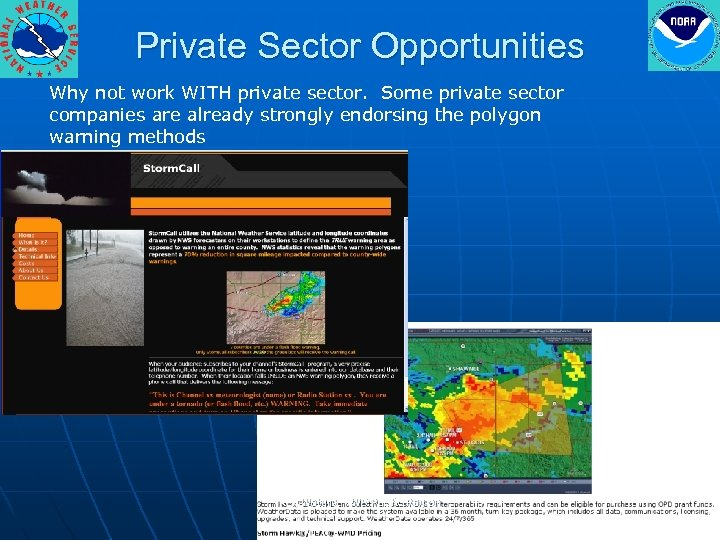Private Sector Opportunities Why not work WITH private sector. Some private sector companies are