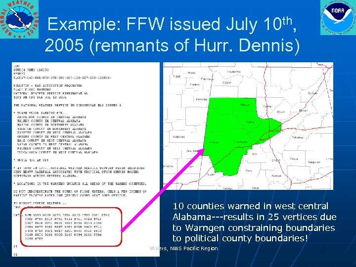 Example: FFW issued July 10 th, 2005 (remnants of Hurr. Dennis) 10 counties warned