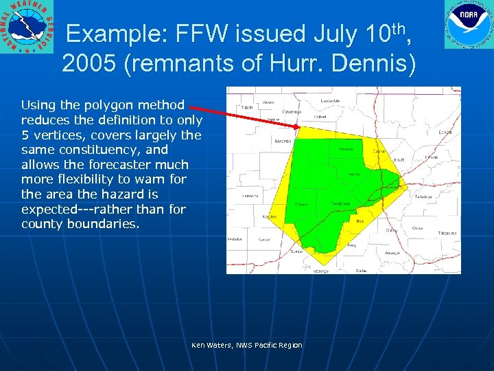 Example: FFW issued July 10 th, 2005 (remnants of Hurr. Dennis) Using the polygon