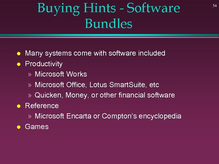 Buying Hints - Software Bundles l l Many systems come with software included Productivity