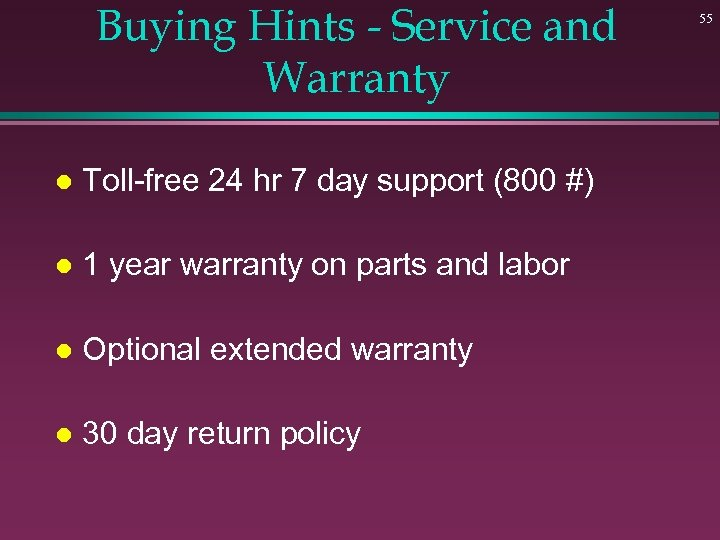 Buying Hints - Service and Warranty l Toll-free 24 hr 7 day support (800
