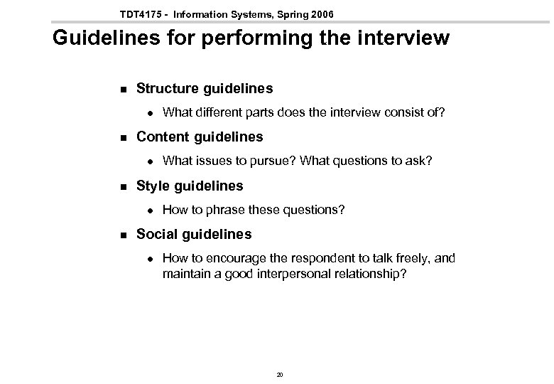 TDT 4175 - Information Systems, Spring 2006 Guidelines for performing the interview n Structure