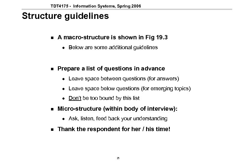 TDT 4175 - Information Systems, Spring 2006 Structure guidelines n A macro-structure is shown