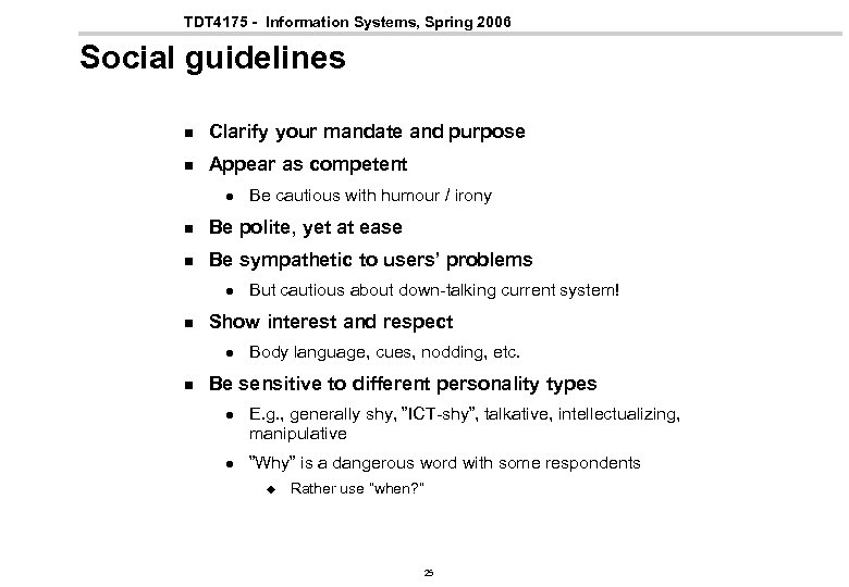 TDT 4175 - Information Systems, Spring 2006 Social guidelines n Clarify your mandate and