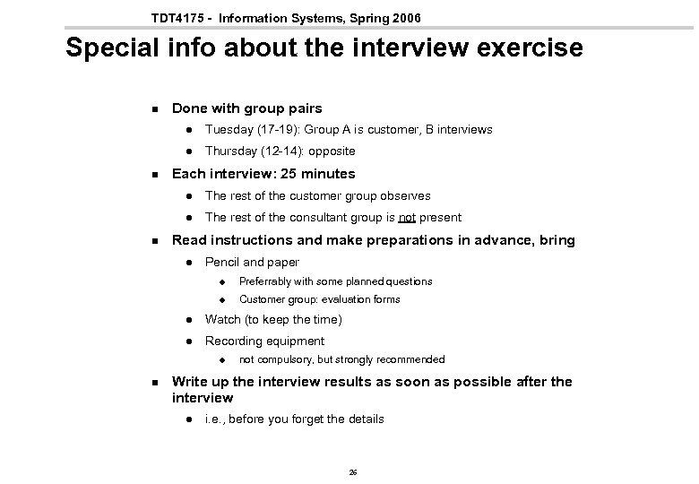 TDT 4175 - Information Systems, Spring 2006 Special info about the interview exercise n