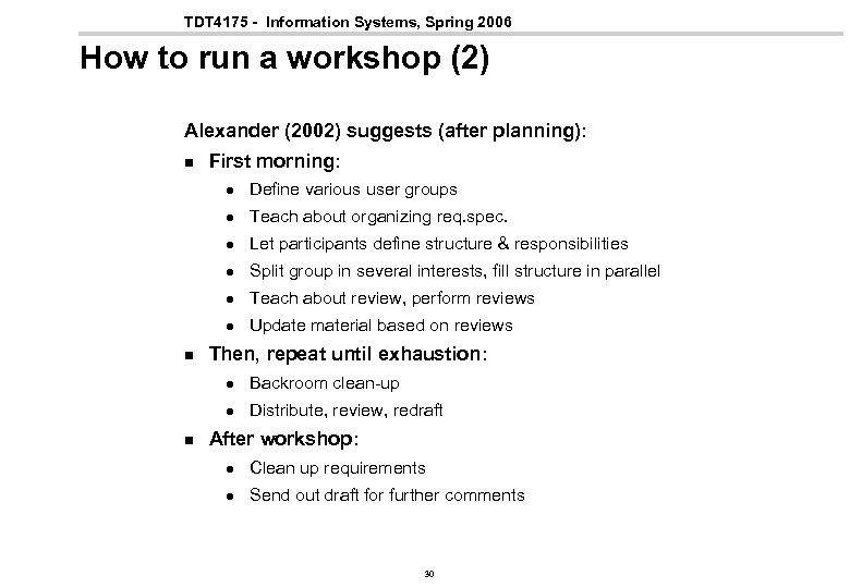 TDT 4175 - Information Systems, Spring 2006 How to run a workshop (2) Alexander
