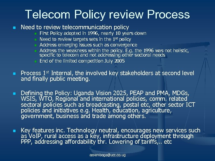 Telecom Policy review Process n Need to review telecommunication policy n n n n