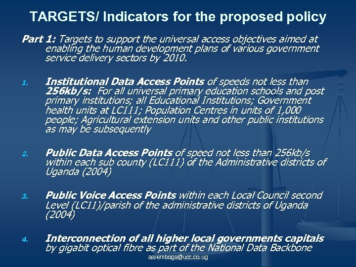 TARGETS/ Indicators for the proposed policy Part 1: Targets to support the universal access