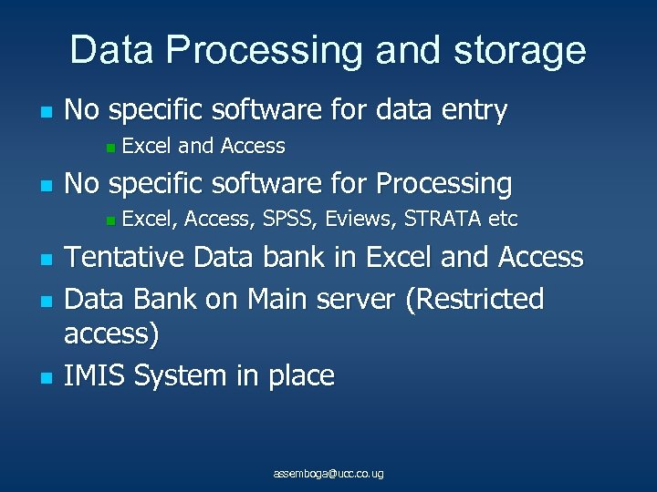 Data Processing and storage n No specific software for data entry n n No