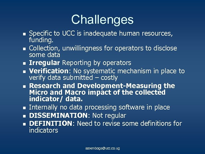 Challenges n n n n Specific to UCC is inadequate human resources, funding. Collection,